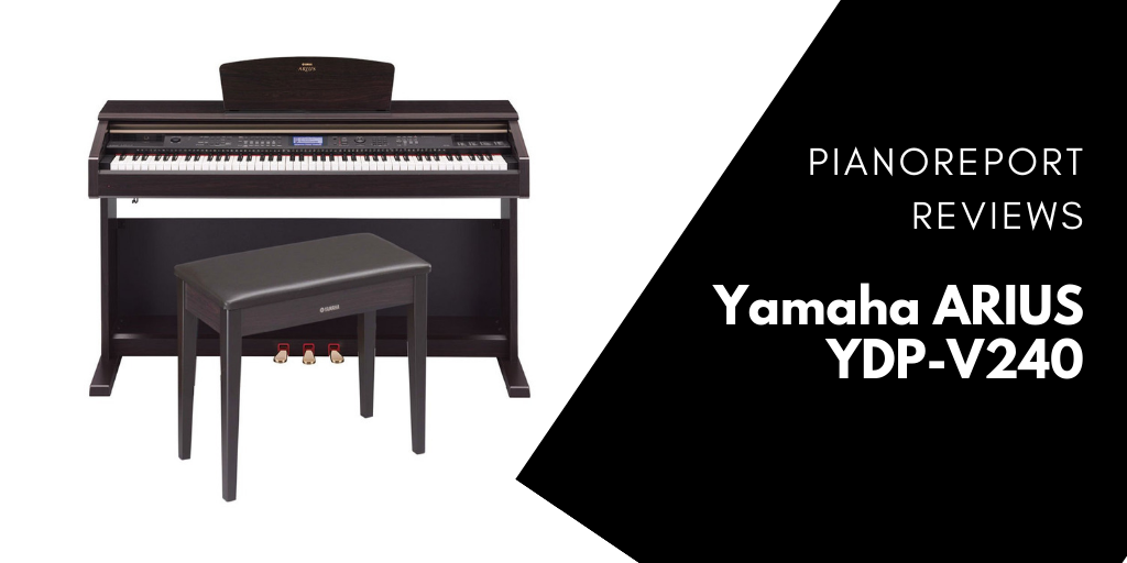 yamaha arius ydp v240 reviewed tested in 2017 pianoreport. Black Bedroom Furniture Sets. Home Design Ideas